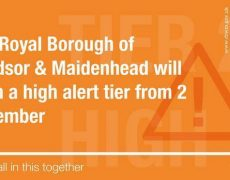 The Royal Borough of Windsor & Maidenhead will be in a high alert tier from 2 December. If we can all stick to the rules, our infections rates should go down.